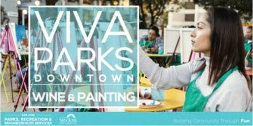 Viva Parks Downtown: Wine & Painting