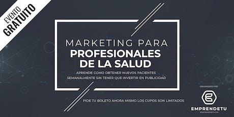 Marketing para Profesionales de la Salud: Como atraer nuevos pacientes, aunque no sepas nada de ventas. tickets