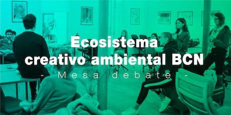 Ecosistema creativo ambiental BCN tickets