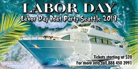 Labor Day Boat Party Seattle 2019 tickets