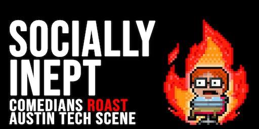 Socially Inept: Tech Roast Show @ The North Door