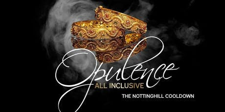 Opulence, the All-Inclusive Notting Hill Carnival Cooldown tickets