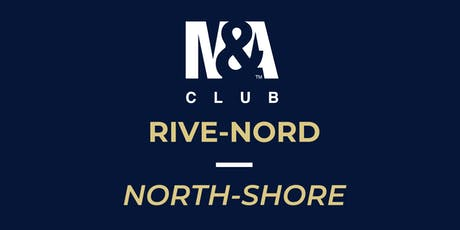 M&A Club Rive-Nord : Réunion du 22 octobre 2019 / Meeting October 22nd, 2019 tickets