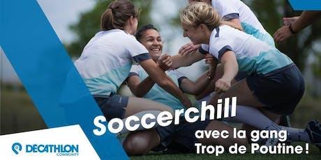 Soccerchill - Jouez au soccer entre filles avec la gang Trop de Poutine! billets