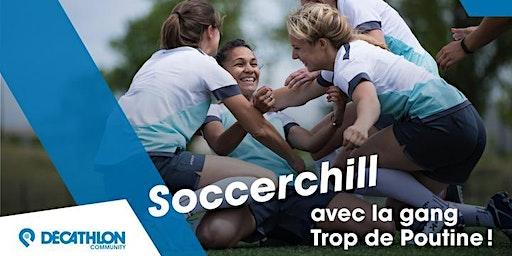 Soccerchill - Jouez au soccer entre filles avec la gang Trop de Poutine!