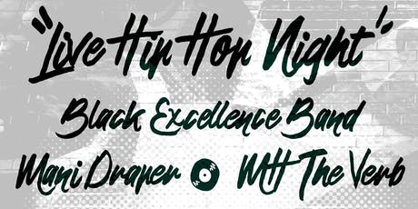 Live Hip Hop ft. The Black Excellence Band, Mani Draper, and MH The Verb tickets