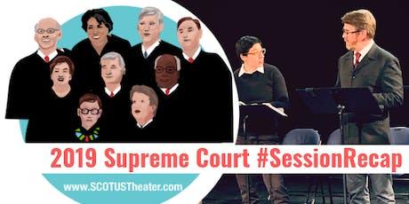 SCOTUS Theater Session Recap 2019, NYC tickets