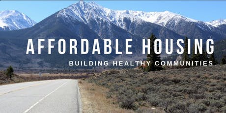 Affordable Housing: Building Healthy Communities in Gunnison County  tickets