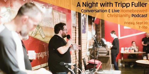 A Night with Tripp Fuller:  Conversation & Homebrewed Christianity Podcast