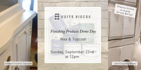 Suite Pieces Finishing Demo: Waxing & Topcoat! tickets