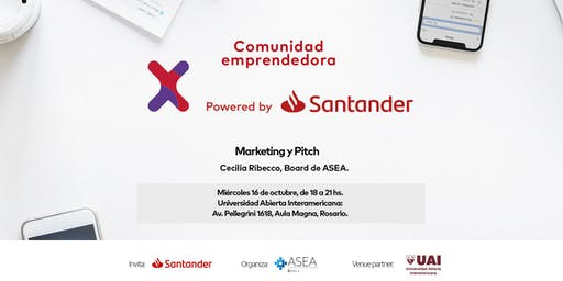 Comunidad Santander X | 16/10 | MARKETING Y PITCH | ROSARIO