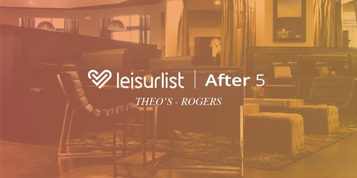 Leisurlist After 5: Theo's Rogers