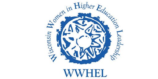 Wisconsin Women in Higher Ed Leadership (WWHEL) State Conference 2019