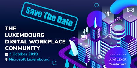The Luxembourg Digital Workplace Community | 2 October 2019 billets