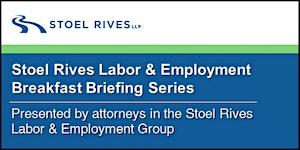 Stoel Rives Labor & Employment Seminar - Debriefing...