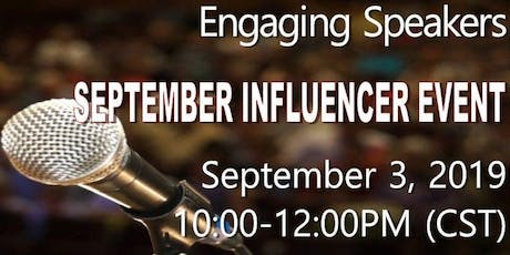 Engaging Speakers September Influencer Event! tickets