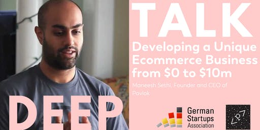 DEEP TALK: DEVELOPING A UNIQUE E-COMMERCE BUSINESS FROM $0 TO $10 Million