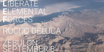 Liberate Elemental Forces, Rocco DeLuca