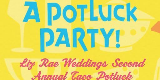 Liz Rae Weddings Second Annual Taco Potluck