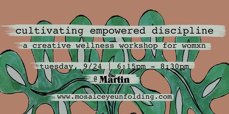 Cultivating Empowered Discipline: a creative wellness workshop for womxn tickets