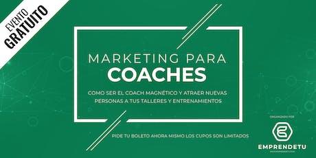 Marketing para Coaches: Como ser el Coach Magnético y Atraer Nuevas Personas a tus Talleres. boletos