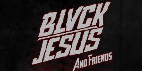 BLVCKJESUS & FRIENDS tickets