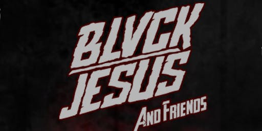 BLVCKJESUS & FRIENDS