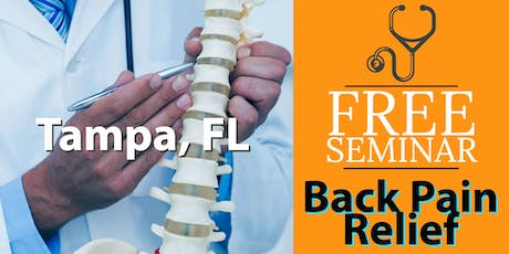 FREE Back Pain Relief Dinner Seminar - Tampa, FL tickets