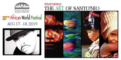 THE ART OF SANTO'NIO @ THE AFRICAN WORLD FESTIVAL tickets