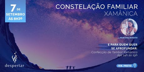 Constelação Familiar Xamânica  - Agradecendo, integrando e transformandoingressos