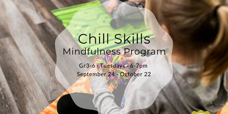 Chill Skills Mindfulness Program {Gr 3-6} tickets