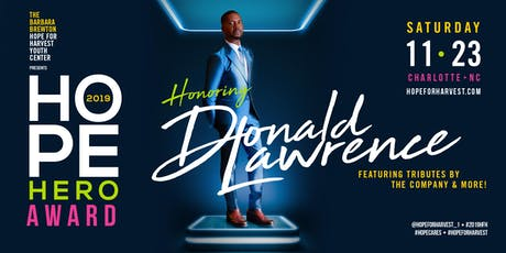 HOPE HERO AWARDS Honoring Donald Lawrence Feat. Tributes by Company & More! tickets