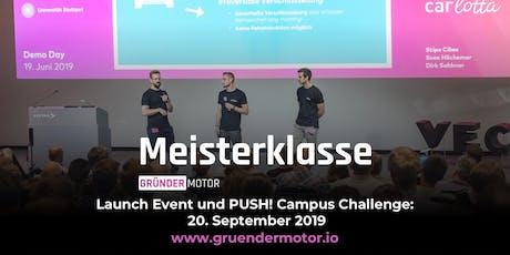 Launch Gründermotor Meisterklasse #2 und PUSH! Campus Challenge Tickets