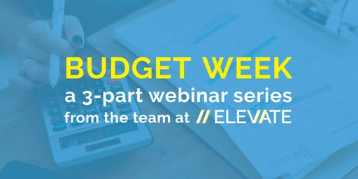 Budget Week! A 3-part Webinar Series to Demystify Nonprofit Budgets