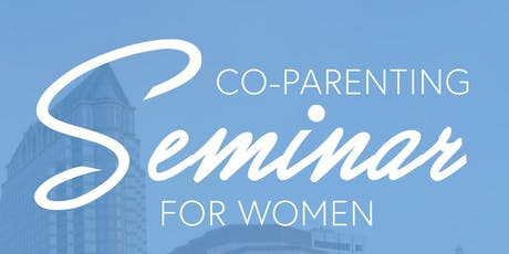 Co-Parenting Seminar for Women tickets