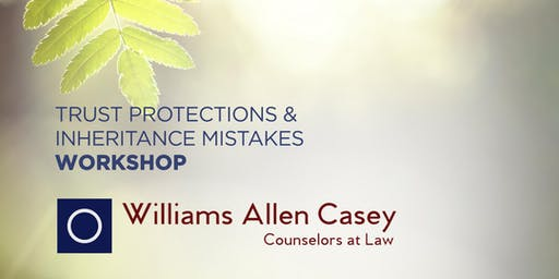 Trust Protections and Inheritance Mistakes Workshop