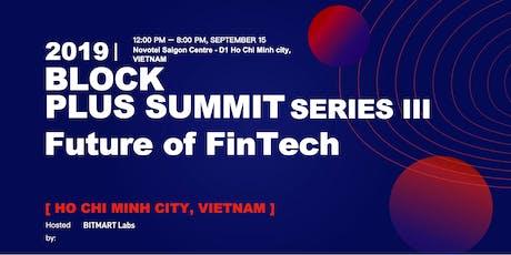 2019 Block Plus Summit SERIES III - Future of FinTech tickets