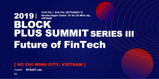 2019 Block Plus Summit SERIES III - Future of FinTech