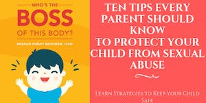 10 Tips Every Parent Should Know To Protect Your Child...