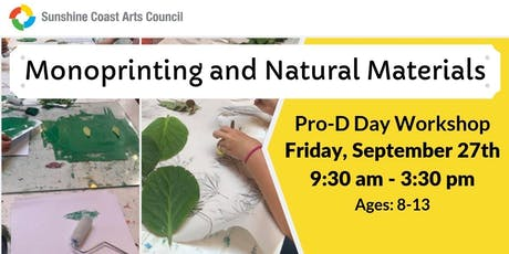Monoprinting and Natural Materials Young People's Pro-d Day Workshop tickets