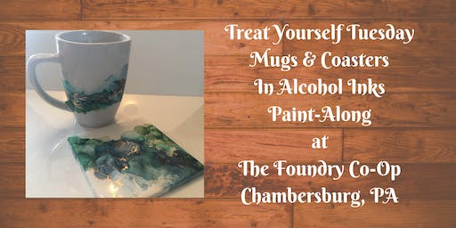 Treat Yourself Tuesday Paint-Along - Alcohol Ink Mugs & Coasters