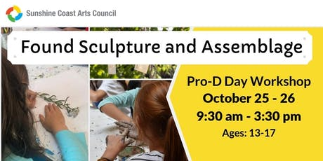 Found Sculpture + Assemblage Young People's Pro-d Day Workshop tickets