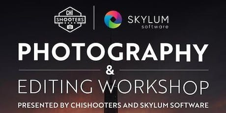Photography and Editing Workshop Presented by Chi Shooters and Skylum tickets