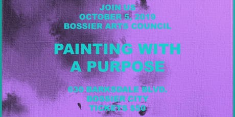 Pouring With A Purpose W/ Primal Flow - Benefiting DREAM SBC - Hosted by Bossier Arts Council tickets