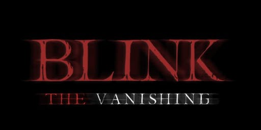 Blink: The Vanishing - Thursday, October 3