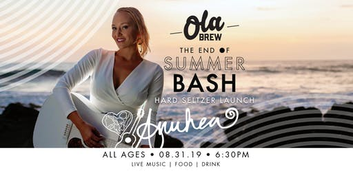 ANUHEA, MEDIA MUSIC AND MORE!!! OLA BREW'S End of Summer Bash!!!