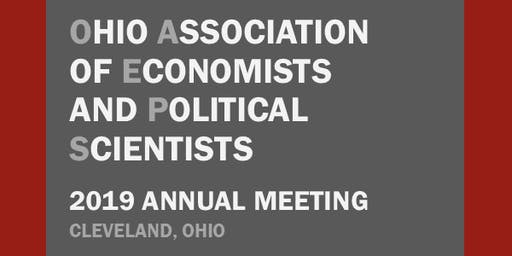 Ohio Association of Economists and Political Scientists Annual Conference September 20 - 21, 2019