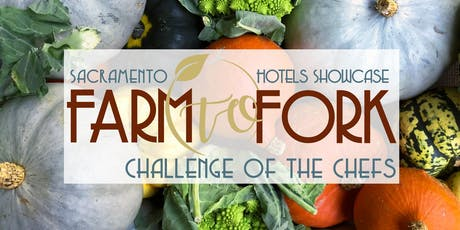 Sacramento Hotels Farm-to-Fork Showcase: Challenge of the Chefs tickets