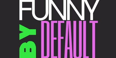 Funny By Default Comedy Show