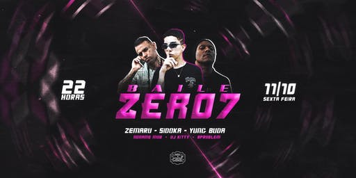 Baile Zero7 apresenta: Sidoka, Yung Buda e Zemaru